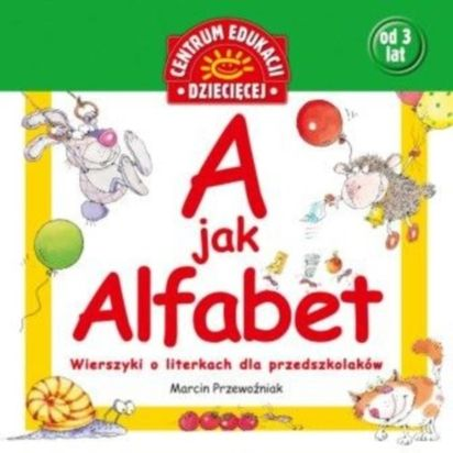 A Jak Alfabet Wierszyki O Literkach Dla Przedszkolaków