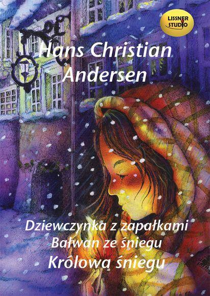Dziewczynka Z Zapałkami Bałwan Ze śniegu Królowa śniegu