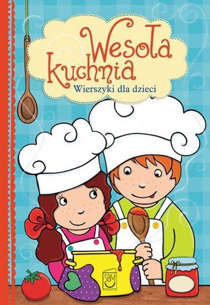 Wesoła Kuchnia Wierszyki Dla Dzieci